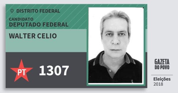 Santinho Walter Celio 1307 (PT) Deputado Federal | Distrito Federal | Eleições 2018