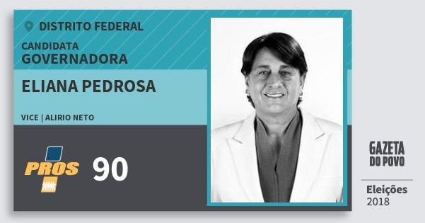 Santinho Eliana Pedrosa 90 (PROS) Governadora | Distrito Federal | Eleições 2018