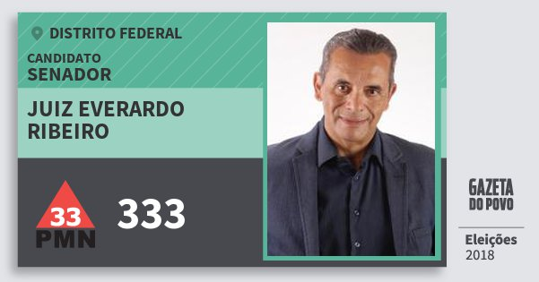 Santinho Juiz Everardo Ribeiro 333 (PMN) Senador | Distrito Federal | Eleições 2018
