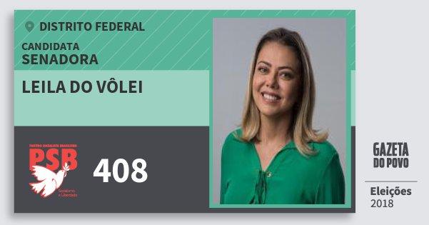 Santinho Leila do Vôlei 408 (PSB) Senadora | Distrito Federal | Eleições 2018