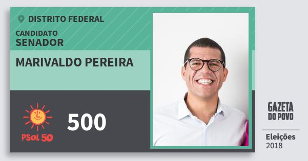 Santinho Marivaldo Pereira 500 (PSOL) Senador | Distrito Federal | Eleições 2018