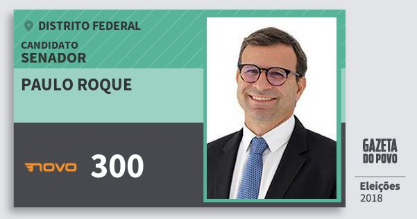 Santinho Paulo Roque 300 (NOVO) Senador | Distrito Federal | Eleições 2018