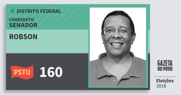 Santinho Robson 160 (PSTU) Senador | Distrito Federal | Eleições 2018
