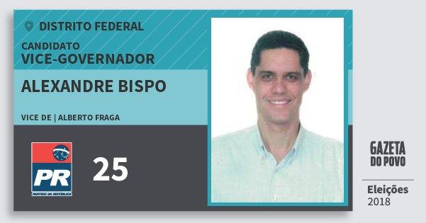 Santinho Alexandre Bispo 25 (PR) Vice-governador | Distrito Federal | Eleições 2018
