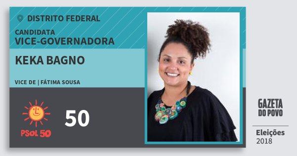 Santinho Keka Bagno 50 (PSOL) Vice-Governadora | Distrito Federal | Eleições 2018