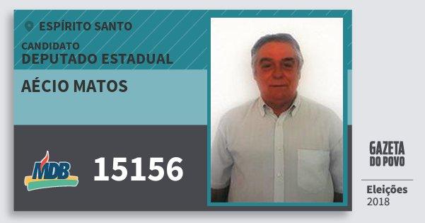 Santinho Aécio Matos 15156 (MDB) Deputado Estadual | Espírito Santo | Eleições 2018