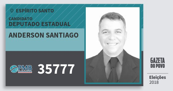 Santinho Anderson Santiago 35777 (PMB) Deputado Estadual | Espírito Santo | Eleições 2018