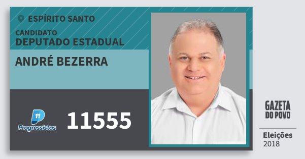 Santinho André Bezerra 11555 (PP) Deputado Estadual | Espírito Santo | Eleições 2018