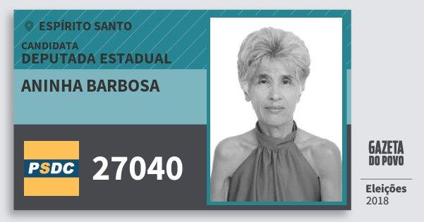 Santinho Aninha Barbosa 27040 (DC) Deputada Estadual | Espírito Santo | Eleições 2018