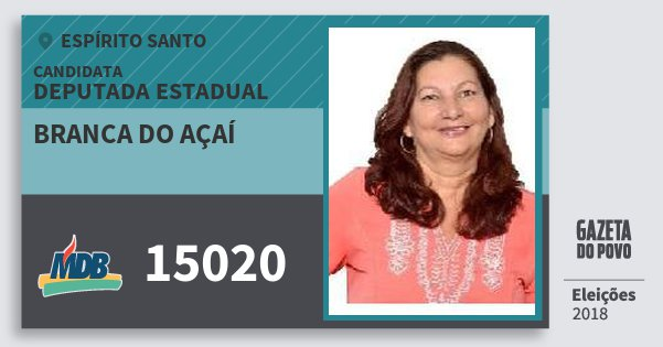 Santinho Branca do Açaí 15020 (MDB) Deputada Estadual | Espírito Santo | Eleições 2018