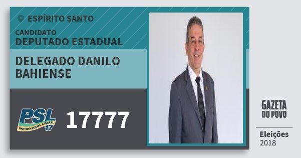 Santinho Delegado Danilo Bahiense 17777 (PSL) Deputado Estadual | Espírito Santo | Eleições 2018