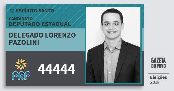 Santinho Delegado Lorenzo Pazolini 44444 (PRP) Deputado Estadual | Espírito Santo | Eleições 2018