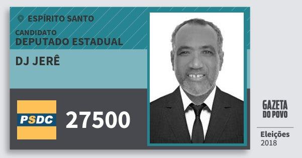 Santinho Dj Jerê 27500 (DC) Deputado Estadual | Espírito Santo | Eleições 2018
