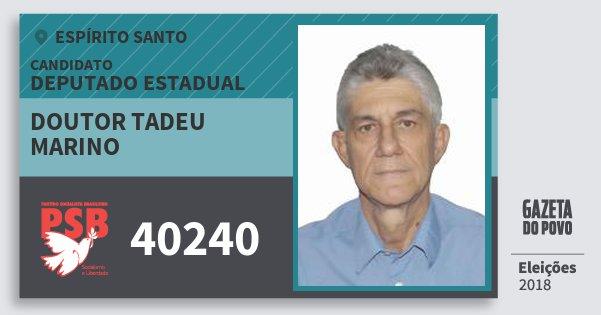 Santinho Doutor Tadeu Marino 40240 (PSB) Deputado Estadual | Espírito Santo | Eleições 2018
