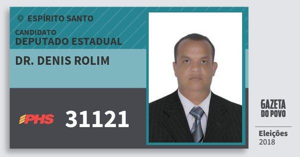 Santinho Dr. Denis Rolim 31121 (PHS) Deputado Estadual | Espírito Santo | Eleições 2018