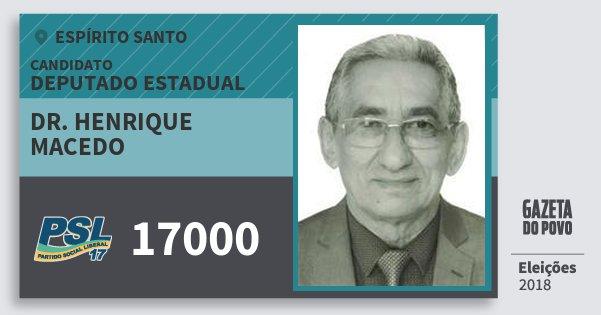 Santinho Dr. Henrique Macedo 17000 (PSL) Deputado Estadual | Espírito Santo | Eleições 2018