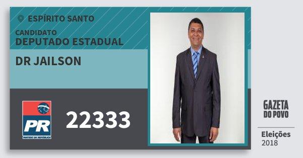 Santinho Dr Jailson 22333 (PR) Deputado Estadual | Espírito Santo | Eleições 2018