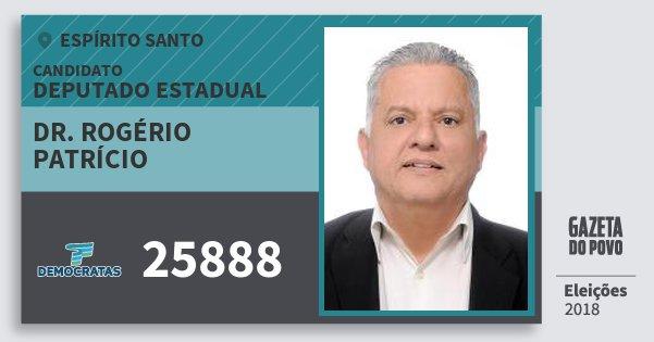 Santinho Dr. Rogério Patrício 25888 (DEM) Deputado Estadual | Espírito Santo | Eleições 2018