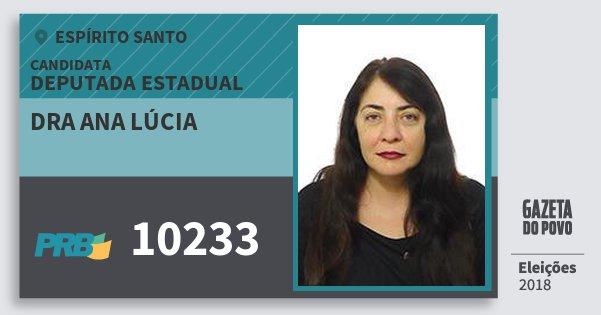 Santinho Dra Ana Lúcia 10233 (PRB) Deputada Estadual | Espírito Santo | Eleições 2018