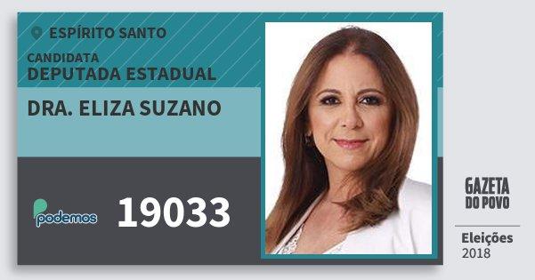 Santinho Dra. Eliza Suzano 19033 (PODE) Deputada Estadual | Espírito Santo | Eleições 2018
