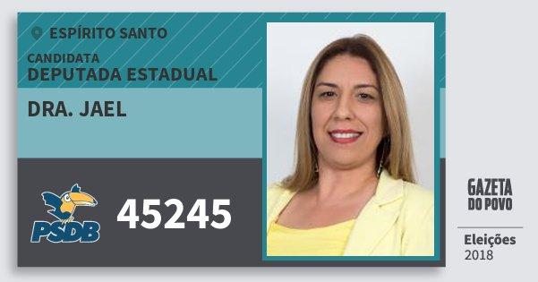 Santinho Dra. Jael 45245 (PSDB) Deputada Estadual | Espírito Santo | Eleições 2018
