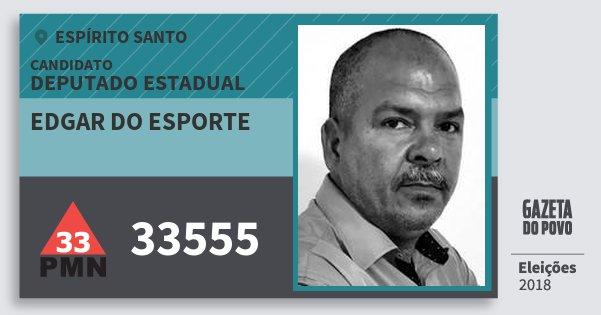 Santinho Edgar do Esporte 33555 (PMN) Deputado Estadual | Espírito Santo | Eleições 2018