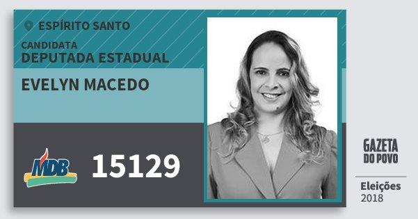 Santinho Evelyn Macedo 15129 (MDB) Deputada Estadual | Espírito Santo | Eleições 2018