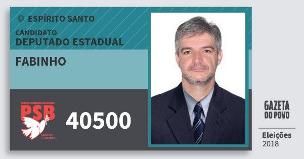 Santinho Fabinho 40500 (PSB) Deputado Estadual | Espírito Santo | Eleições 2018