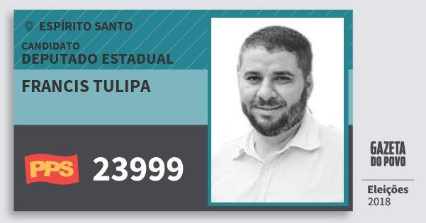 Santinho Francis Tulipa 23999 (PPS) Deputado Estadual | Espírito Santo | Eleições 2018