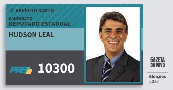 Santinho Hudson Leal 10300 (PRB) Deputado Estadual | Espírito Santo | Eleições 2018