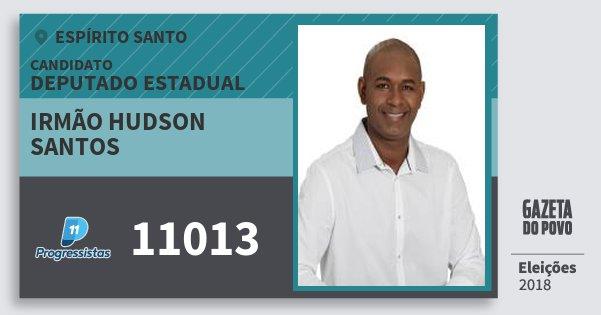 Santinho Irmão Hudson Santos 11013 (PP) Deputado Estadual | Espírito Santo | Eleições 2018
