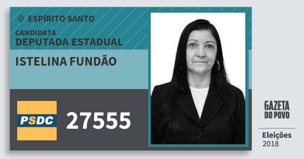 Santinho Istelina Fundão 27555 (DC) Deputada Estadual | Espírito Santo | Eleições 2018