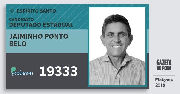 Santinho Jaiminho Ponto Belo 19333 (PODE) Deputado Estadual | Espírito Santo | Eleições 2018