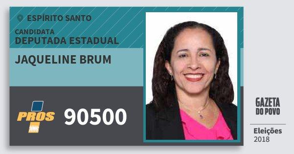 Santinho Jaqueline Brum 90500 (PROS) Deputada Estadual | Espírito Santo | Eleições 2018