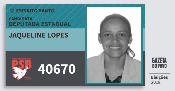 Santinho Jaqueline Lopes 40670 (PSB) Deputada Estadual | Espírito Santo | Eleições 2018