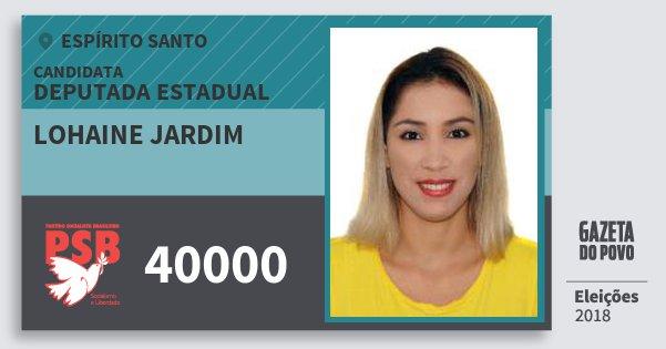Santinho Lohaine Jardim 40000 (PSB) Deputada Estadual | Espírito Santo | Eleições 2018