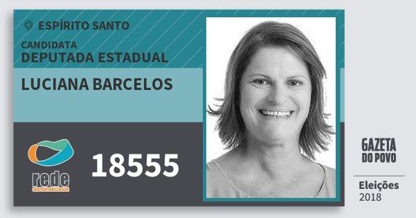 Santinho Luciana Barcelos 18555 (REDE) Deputada Estadual | Espírito Santo | Eleições 2018