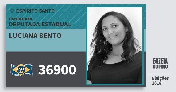 Santinho Luciana Bento 36900 (PTC) Deputada Estadual | Espírito Santo | Eleições 2018