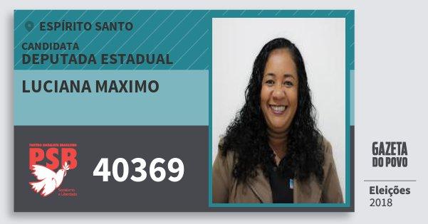 Santinho Luciana Maximo 40369 (PSB) Deputada Estadual | Espírito Santo | Eleições 2018