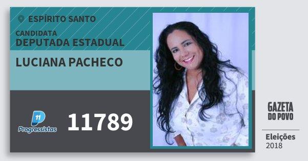 Santinho Luciana Pacheco 11789 (PP) Deputada Estadual | Espírito Santo | Eleições 2018