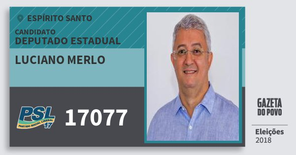 Santinho Luciano Merlo 17077 (PSL) Deputado Estadual | Espírito Santo | Eleições 2018