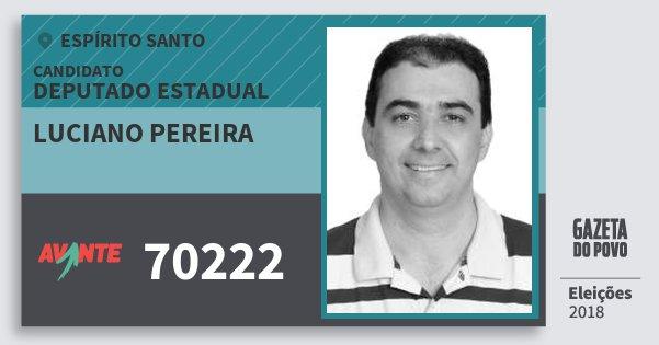 Santinho Luciano Pereira 70222 (AVANTE) Deputado Estadual   Espírito Santo   Eleições 2018