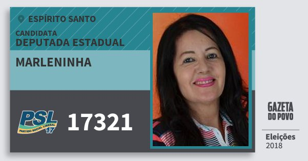 Santinho Marleninha 17321 (PSL) Deputada Estadual | Espírito Santo | Eleições 2018