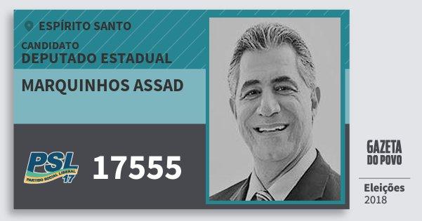 Santinho Marquinhos Assad 17555 (PSL) Deputado Estadual | Espírito Santo | Eleições 2018