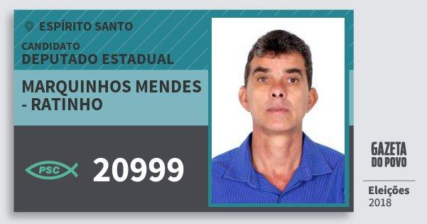 Santinho Marquinhos Mendes - Ratinho 20999 (PSC) Deputado Estadual | Espírito Santo | Eleições 2018