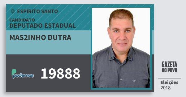 Santinho Mas2Inho Dutra 19888 (PODE) Deputado Estadual | Espírito Santo | Eleições 2018