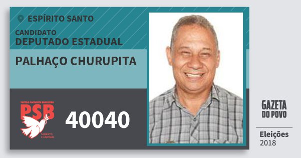 Santinho Palhaço Churupita 40040 (PSB) Deputado Estadual | Espírito Santo | Eleições 2018