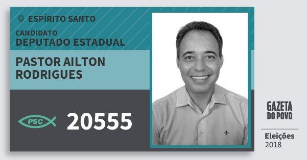 Santinho Pastor Ailton Rodrigues 20555 (PSC) Deputado Estadual | Espírito Santo | Eleições 2018