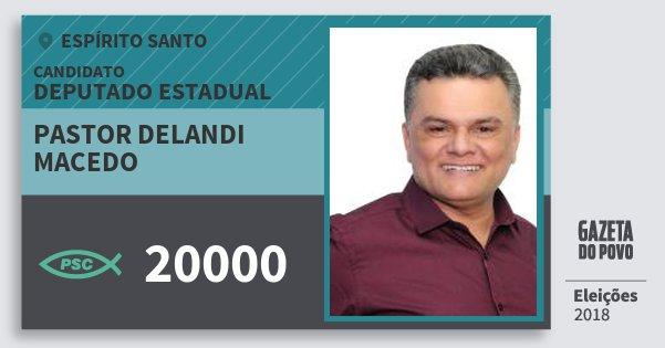 Santinho Pastor Delandi Macedo 20000 (PSC) Deputado Estadual | Espírito Santo | Eleições 2018