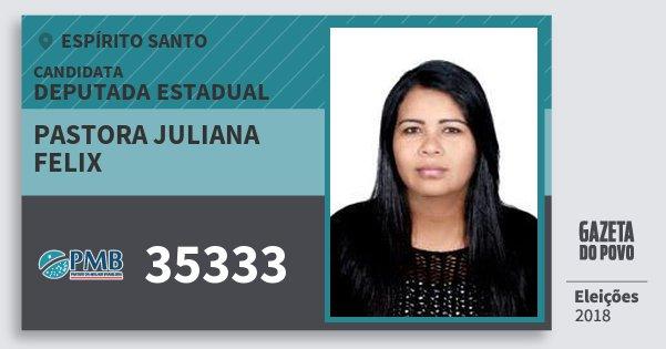 Santinho Pastora Juliana Felix 35333 (PMB) Deputada Estadual | Espírito Santo | Eleições 2018